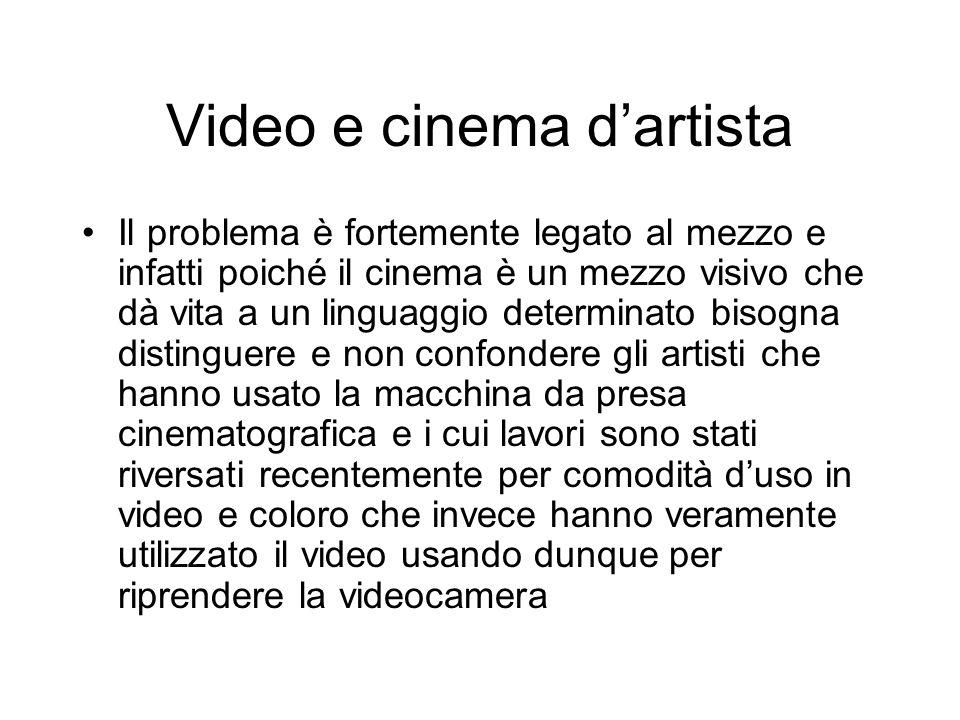 Video e cinema dartista Il problema è fortemente legato al mezzo e infatti poiché il cinema è un mezzo visivo che dà vita a un linguaggio determinato