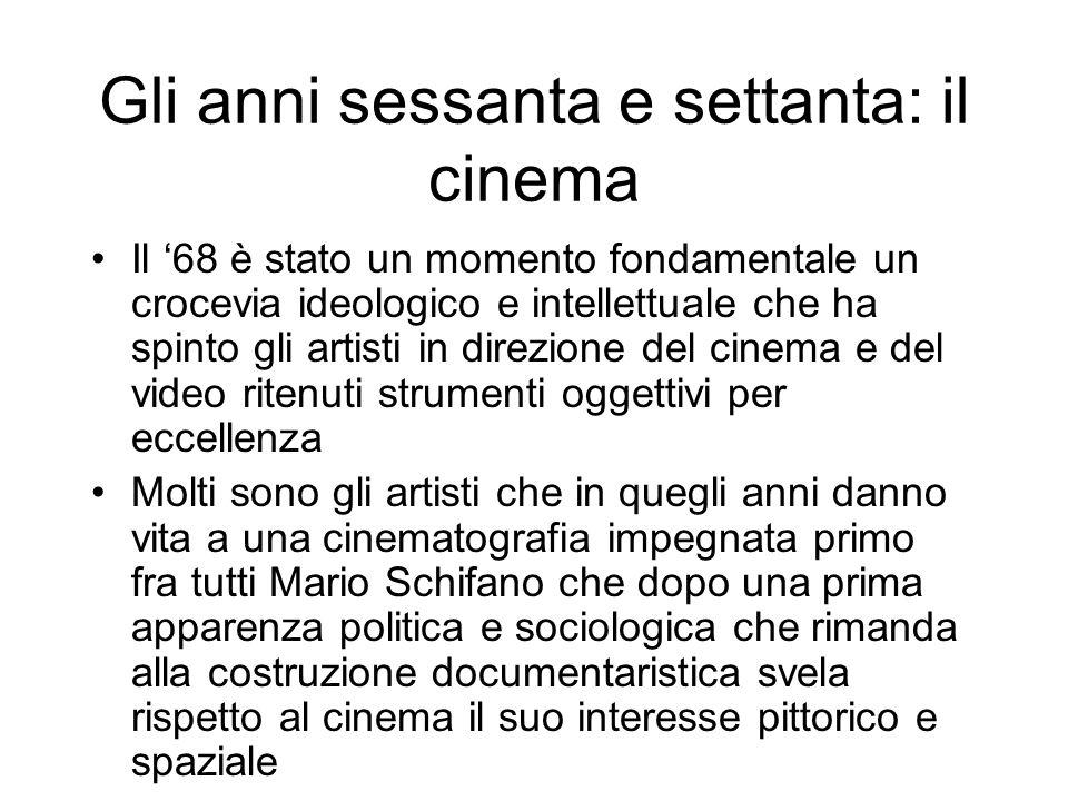 Gli anni sessanta e settanta: il cinema Il 68 è stato un momento fondamentale un crocevia ideologico e intellettuale che ha spinto gli artisti in dire