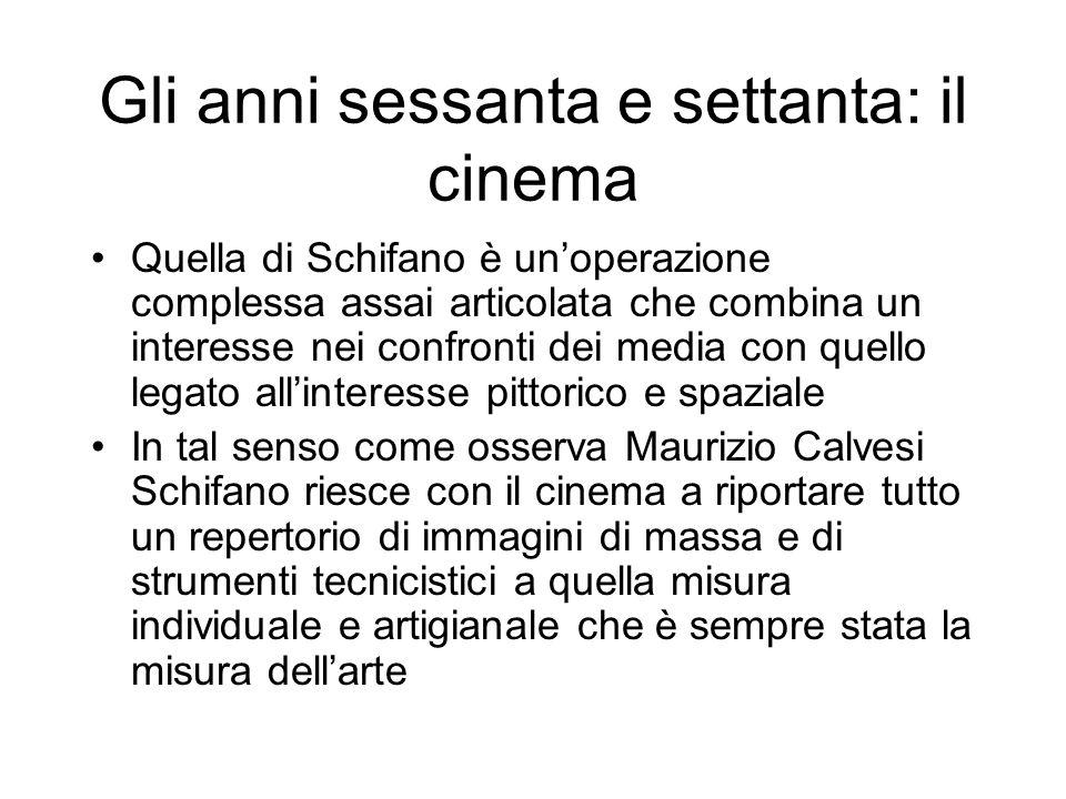 Gli anni sessanta e settanta: il cinema Anche la cinematografia di Angela Ricci Lucchi e Yervant Gianikian si muove in tal senso.