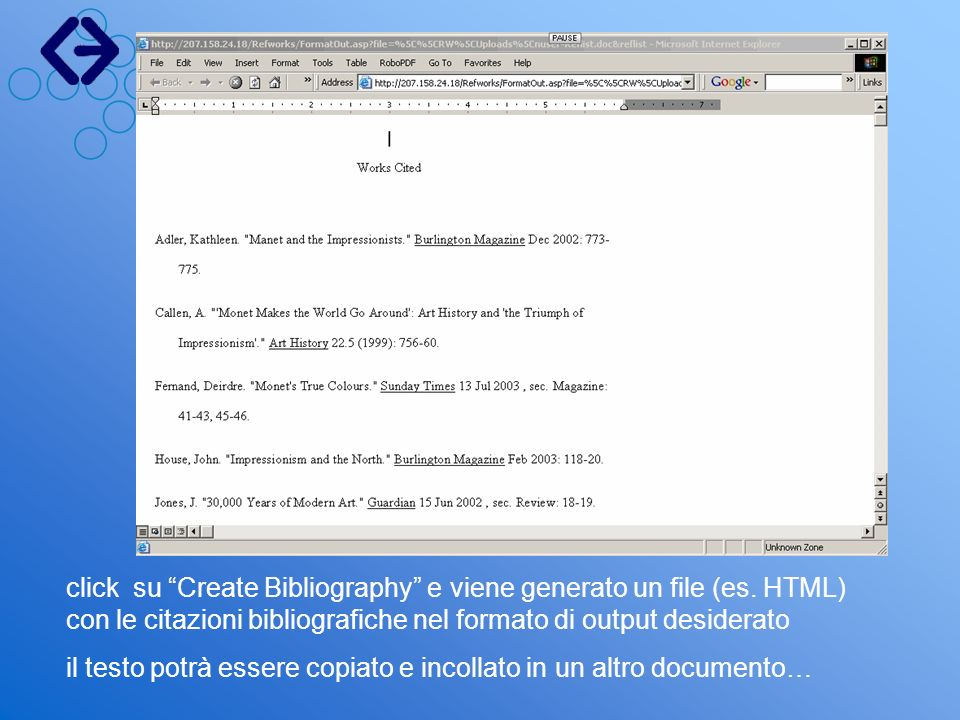 click su Create Bibliography e viene generato un file (es. HTML) con le citazioni bibliografiche nel formato di output desiderato il testo potrà esser