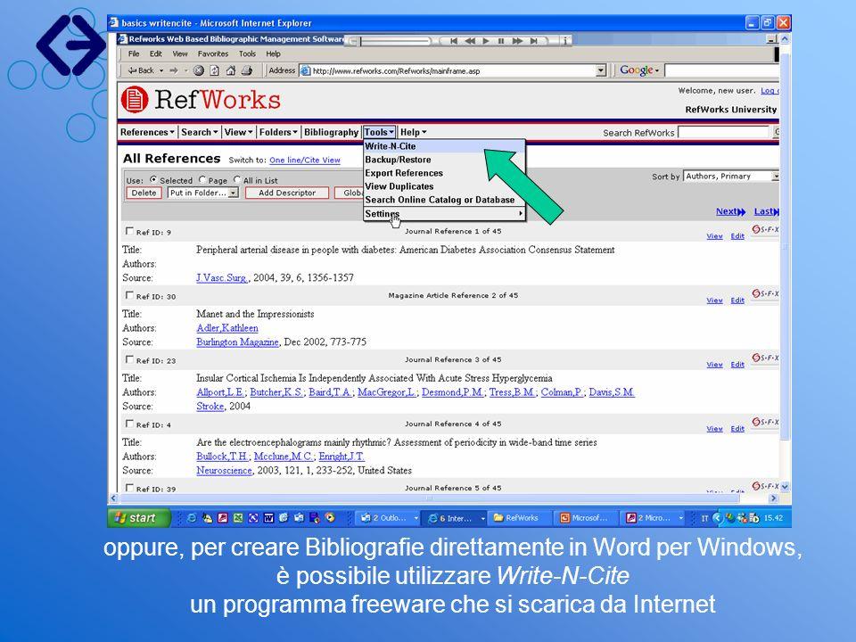 oppure, per creare Bibliografie direttamente in Word per Windows, è possibile utilizzare Write-N-Cite un programma freeware che si scarica da Internet
