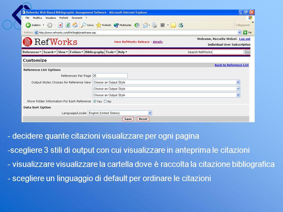 - decidere quante citazioni visualizzare per ogni pagina -scegliere 3 stili di output con cui visualizzare in anteprima le citazioni - visualizzare vi