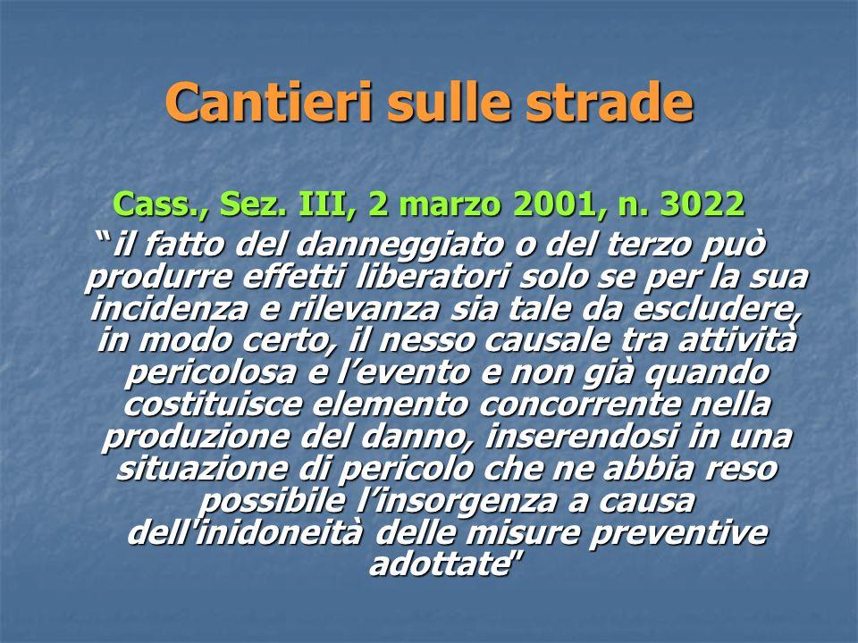 Cantieri sulle strade Cass., Sez.III, 2 marzo 2001, n.