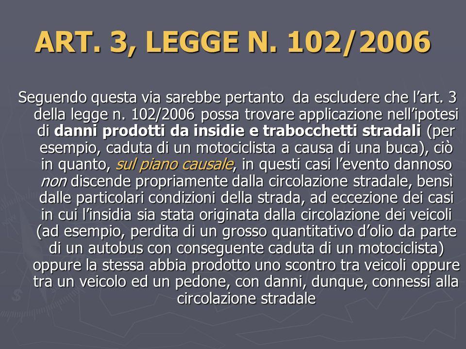 ART.3, LEGGE N. 102/2006 Seguendo questa via sarebbe pertanto da escludere che lart.