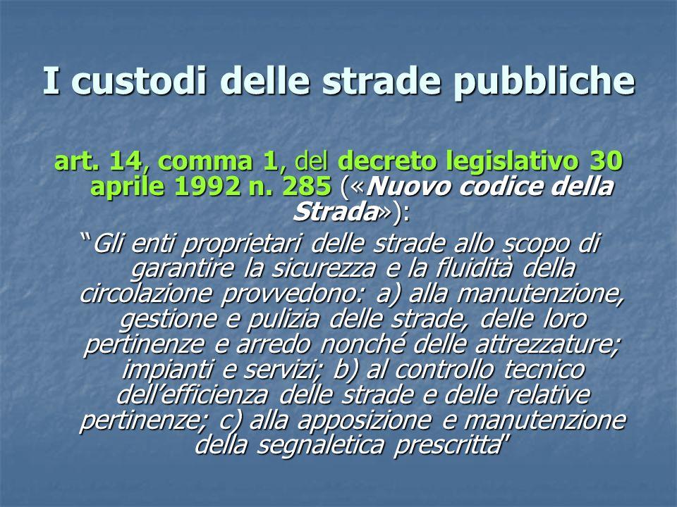 I custodi delle strade pubbliche art.14, comma 1, del decreto legislativo 30 aprile 1992 n.