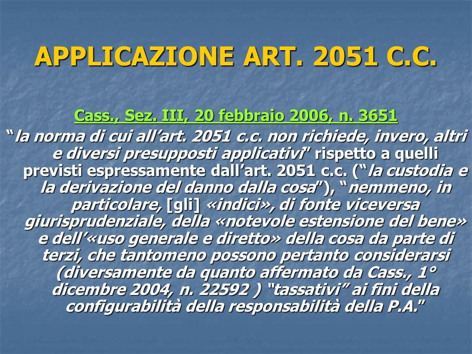 APPLICAZIONE ART.2051 C.C. Cass., Sez. III, 20 febbraio 2006, n.