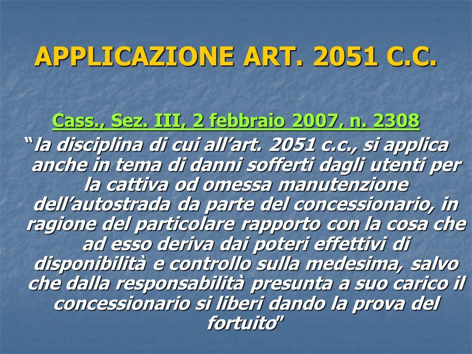 APPLICAZIONE ART.2051 C.C. Cass., Sez. III, 2 febbraio 2007, n.