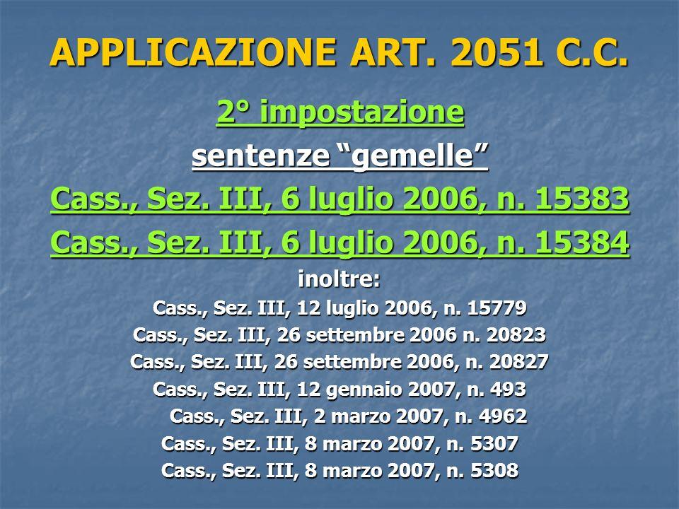 APPLICAZIONE ART.2051 C.C. 2° impostazione sentenze gemelle Cass., Sez.