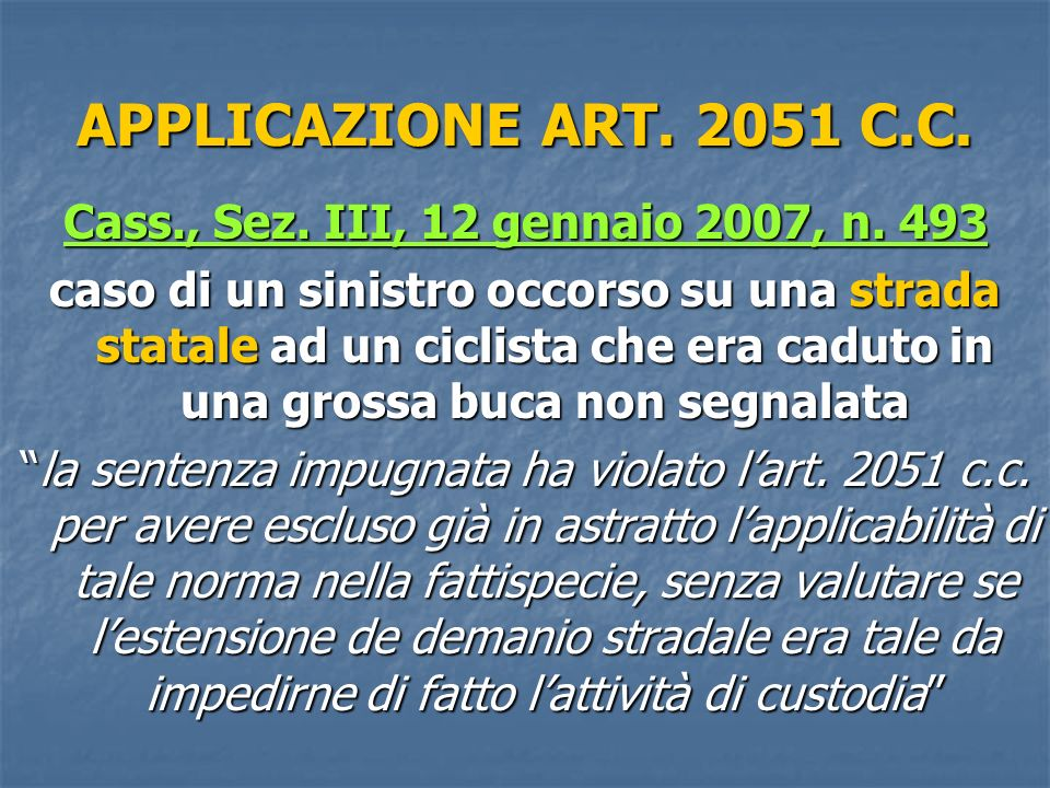APPLICAZIONE ART.2051 C.C. Cass., Sez. III, 12 gennaio 2007, n.