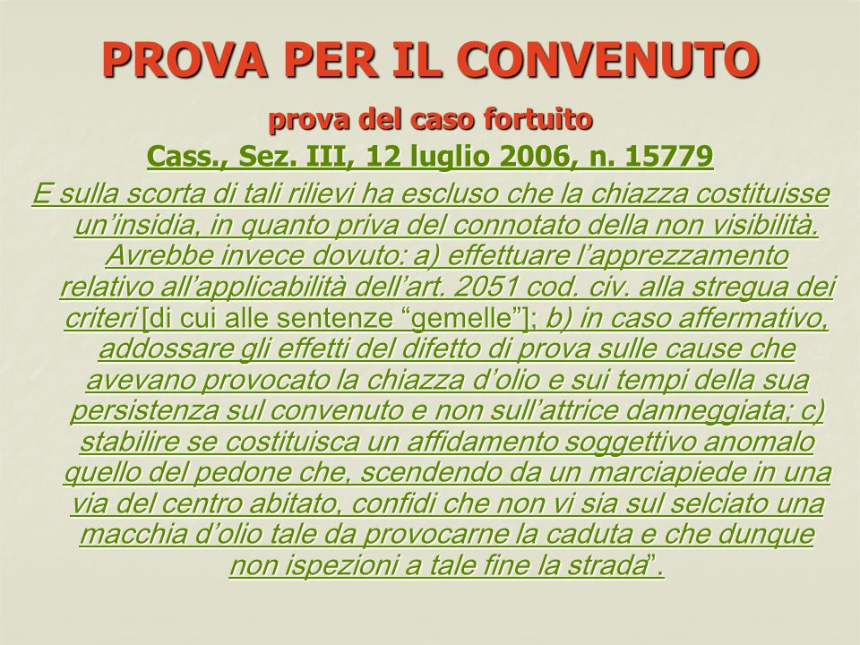 PROVA PER IL CONVENUTO prova del caso fortuito Cass., Sez.