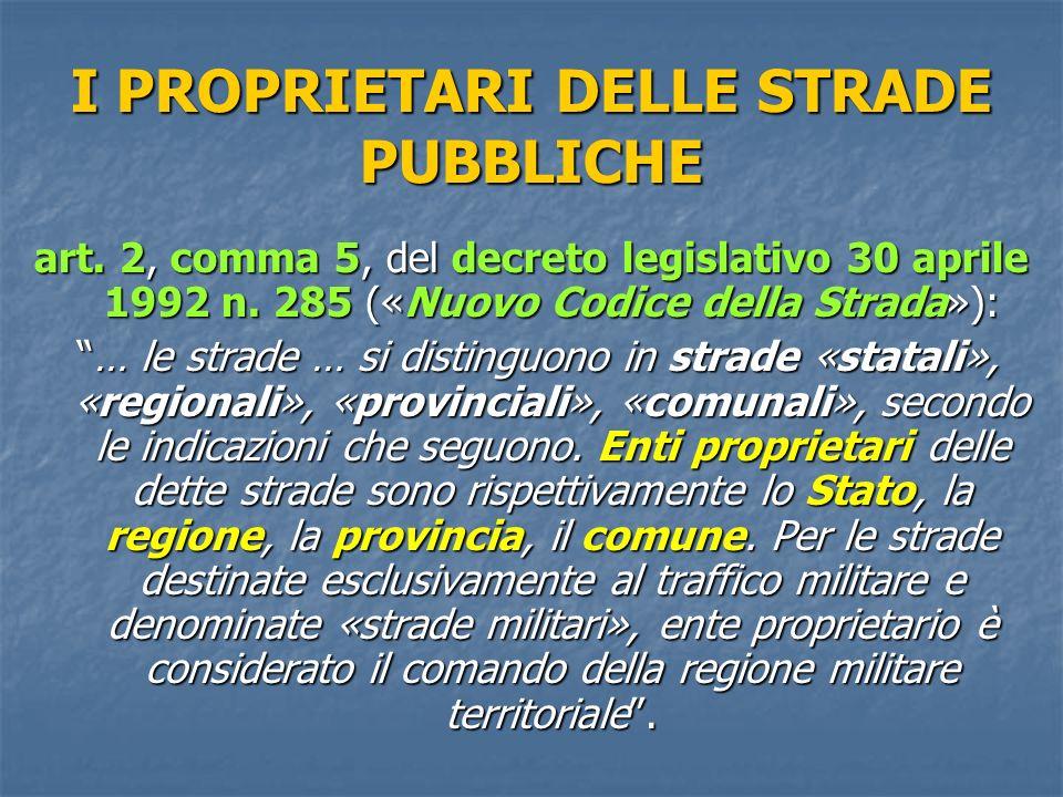I PROPRIETARI DELLE STRADE PUBBLICHE art.2, comma 5, del decreto legislativo 30 aprile 1992 n.