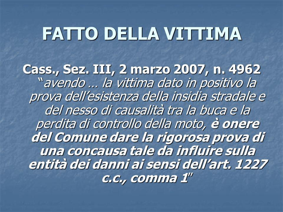 FATTO DELLA VITTIMA Cass., Sez.III, 2 marzo 2007, n.