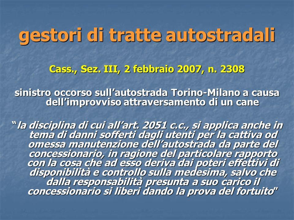 gestori di tratte autostradali Cass., Sez.III, 2 febbraio 2007, n.