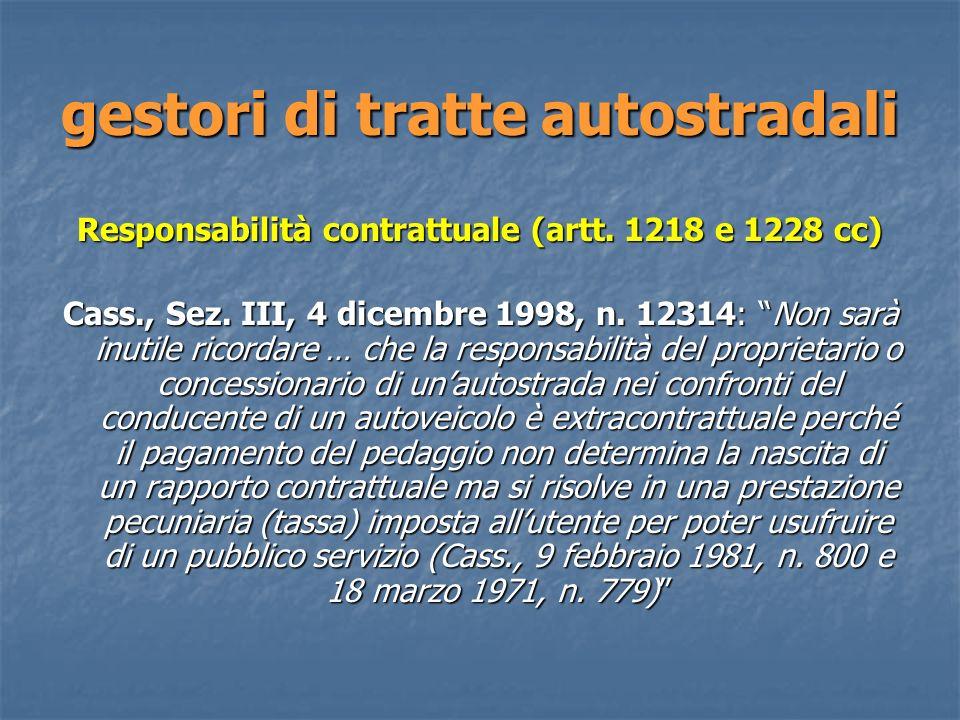 gestori di tratte autostradali Responsabilità contrattuale (artt.