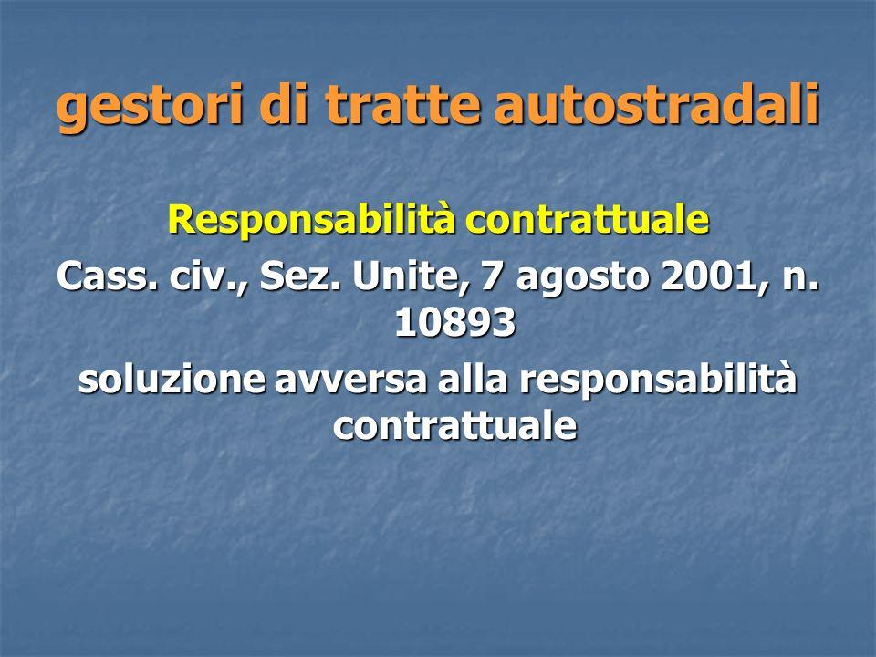 gestori di tratte autostradali Responsabilità contrattuale Cass.