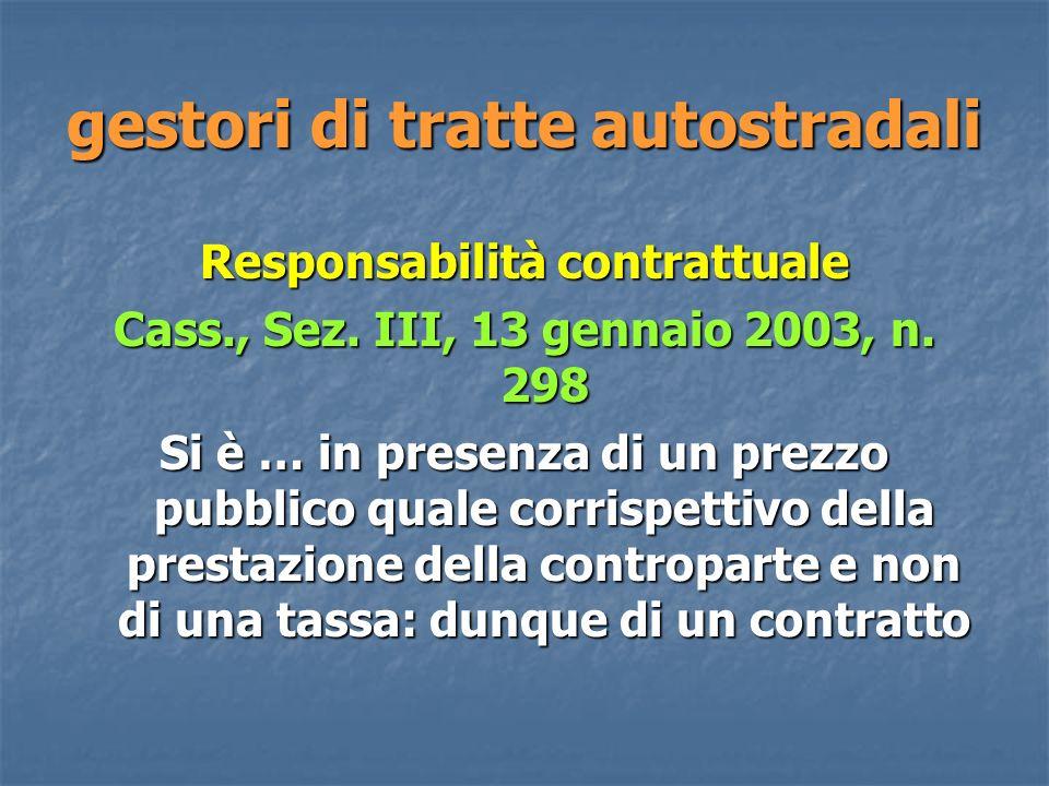 gestori di tratte autostradali Responsabilità contrattuale Cass., Sez.