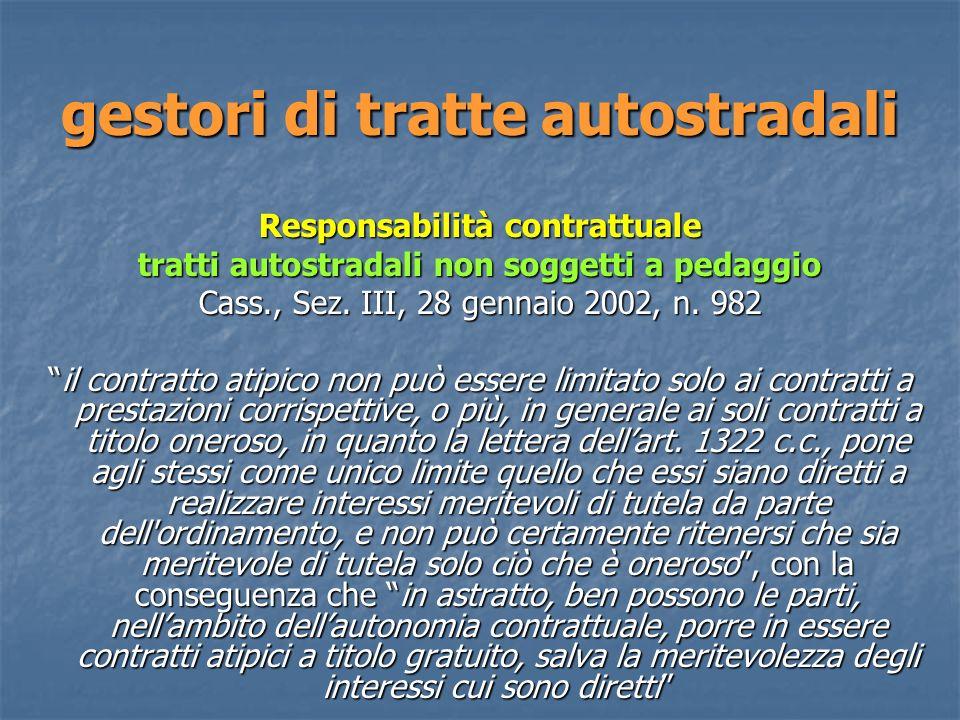 gestori di tratte autostradali Responsabilità contrattuale tratti autostradali non soggetti a pedaggio Cass., Sez.