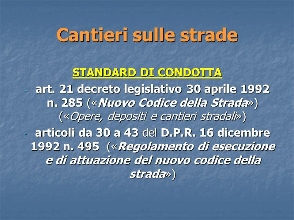 Cantieri sulle strade STANDARD DI CONDOTTA - art.21 decreto legislativo 30 aprile 1992 n.