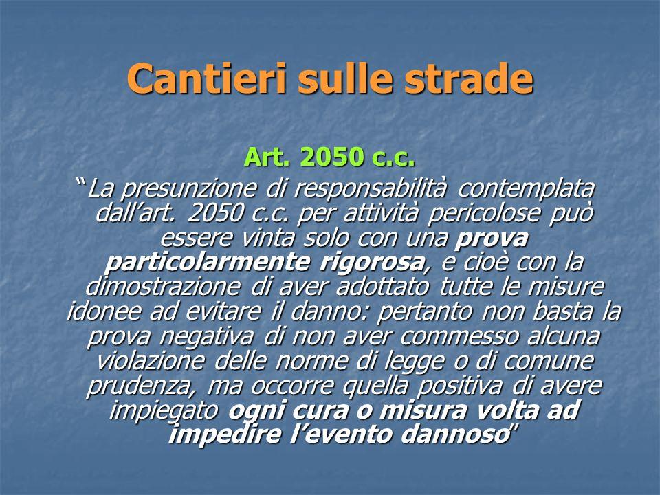 Cantieri sulle strade Art.2050 c.c. La presunzione di responsabilità contemplata dallart.