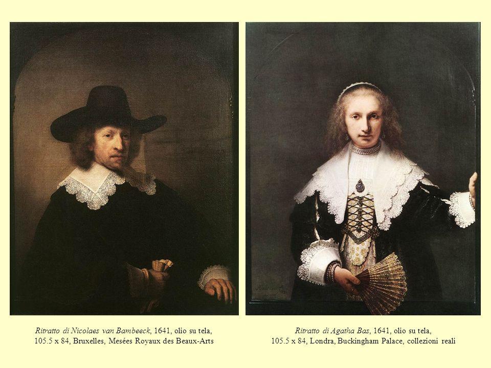 Ritratto di Nicolaes van Bambeeck, 1641, olio su tela, 105.5 x 84, Bruxelles, Mesées Royaux des Beaux-Arts Ritratto di Agatha Bas, 1641, olio su tela,