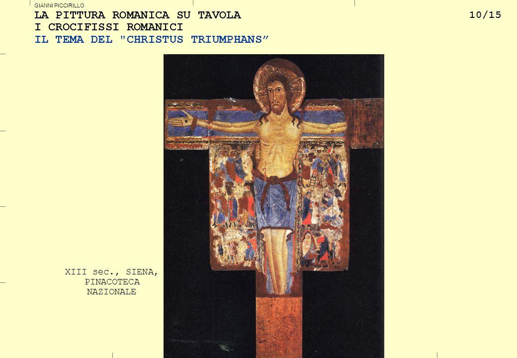 10/15 GIANNI PICCIRILLO LA PITTURA ROMANICA SU TAVOLA I CROCIFISSI ROMANICI IL TEMA DEL CHRISTUS TRIUMPHANS XIII sec., SIENA, PINACOTECA NAZIONALE