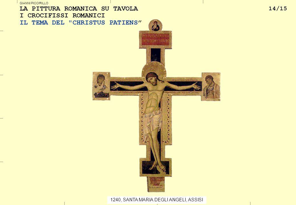 14/15 GIANNI PICCIRILLO 1240, SANTA MARIA DEGLI ANGELI, ASSISI LA PITTURA ROMANICA SU TAVOLA I CROCIFISSI ROMANICI IL TEMA DEL CHRISTUS PATIENS