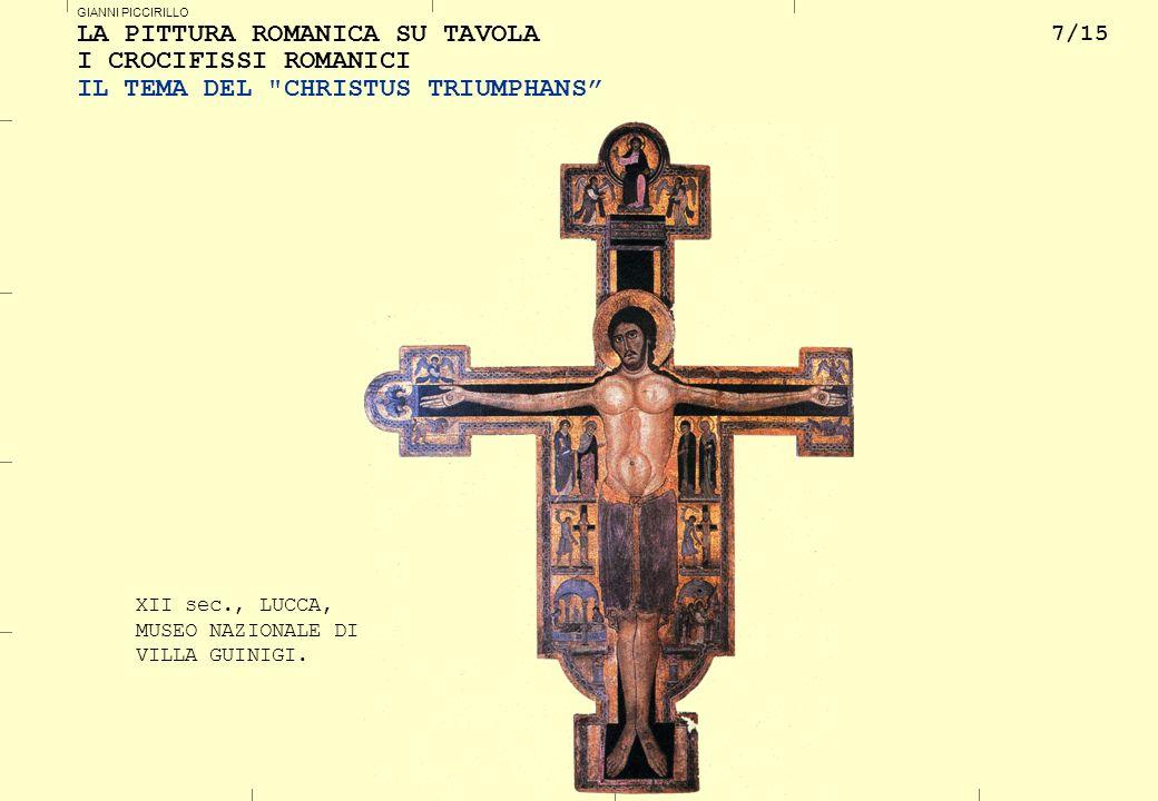 8/15 GIANNI PICCIRILLO LA PITTURA ROMANICA SU TAVOLA I CROCIFISSI ROMANICI IL TEMA DEL CHRISTUS TRIUMPHANS XIII sec., LUCCA, SAN MICHELE IN FORO