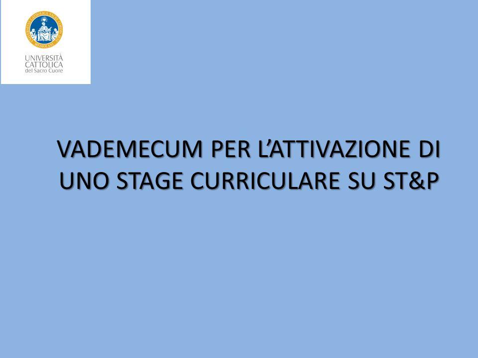 VADEMECUM PER LATTIVAZIONE DI UNO STAGE CURRICULARE SU ST&P