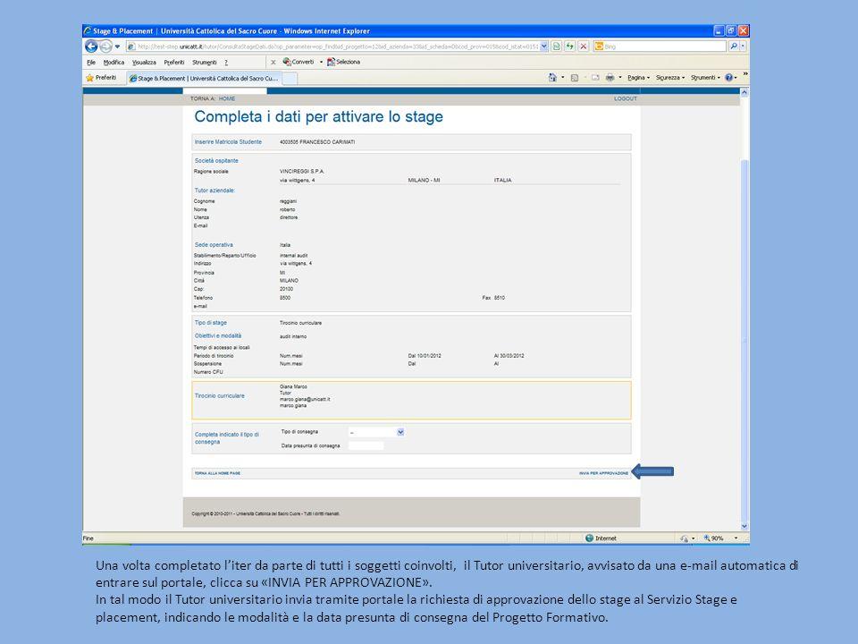 Una volta completato liter da parte di tutti i soggetti coinvolti, il Tutor universitario, avvisato da una e-mail automatica di entrare sul portale, clicca su «INVIA PER APPROVAZIONE».