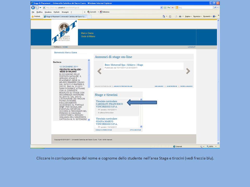 Cliccare in corrispondenza del nome e cognome dello studente nellarea Stage e tirocini (vedi freccia blu).