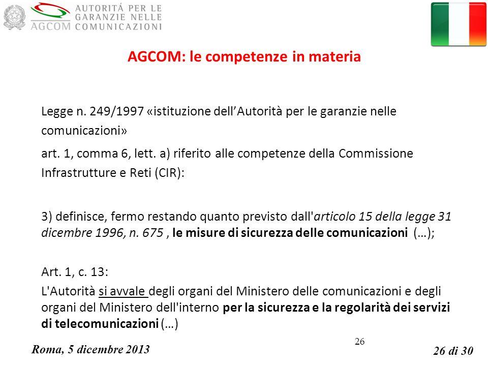 Roma, 5 dicembre 2013 26 di 30 26 AGCOM: le competenze in materia Legge n.