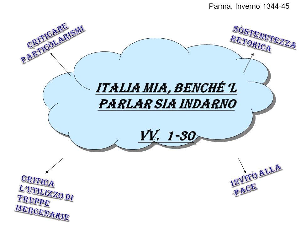 Italia mia, benché l parlar sia indarno VV. 1-30 Italia mia, benché l parlar sia indarno VV. 1-30 Parma, Inverno 1344-45