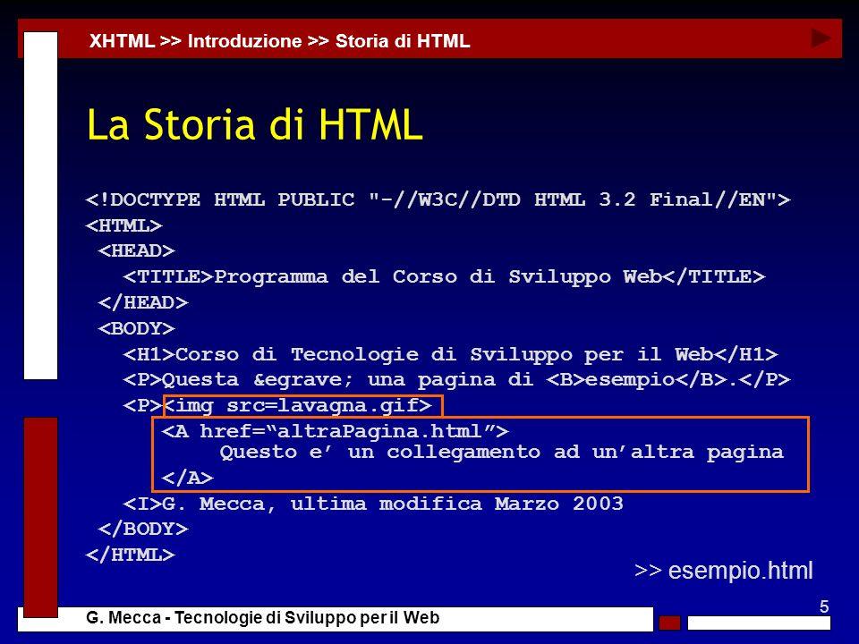 5 G. Mecca - Tecnologie di Sviluppo per il Web La Storia di HTML Programma del Corso di Sviluppo Web Corso di Tecnologie di Sviluppo per il Web Questa