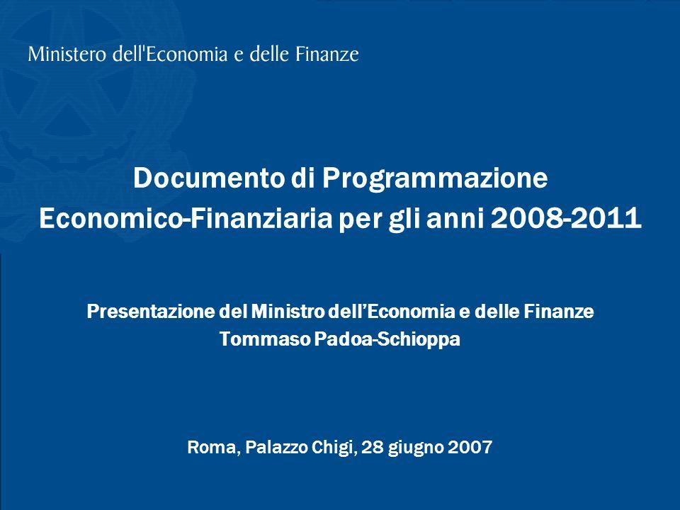 T. Padoa-Schioppa, Presentazione DPEF, Palazzo Chigi, 28 giugno 2007 1 Documento di Programmazione Economico-Finanziaria per gli anni 2008-2011 Presen