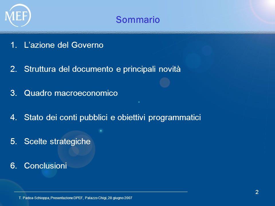 T. Padoa-Schioppa, Presentazione DPEF, Palazzo Chigi, 28 giugno 2007 2 Sommario 1.Lazione del Governo 2.Struttura del documento e principali novità 3.