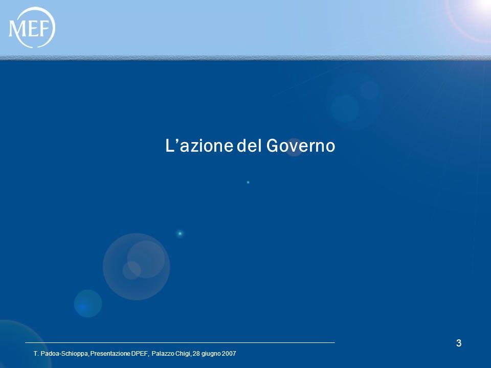T. Padoa-Schioppa, Presentazione DPEF, Palazzo Chigi, 28 giugno 2007 3 Lazione del Governo