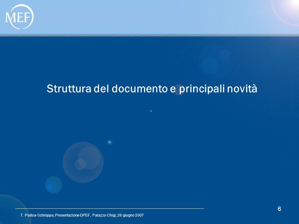 T. Padoa-Schioppa, Presentazione DPEF, Palazzo Chigi, 28 giugno 2007 6 Struttura del documento e principali novità