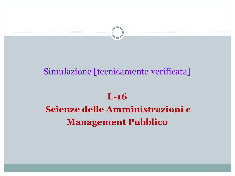 Simulazione [tecnicamente verificata] L-16 Scienze delle Amministrazioni e Management Pubblico