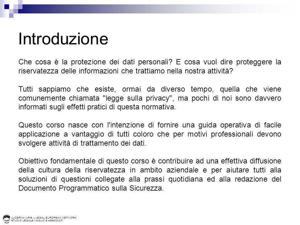 LUCERNA IURIS – LEGAL EUROPEAN NETWORK STUDIO LEGALE MAGLIO E ASSOCIATI Proteggere i dati personali: principi generali 2.