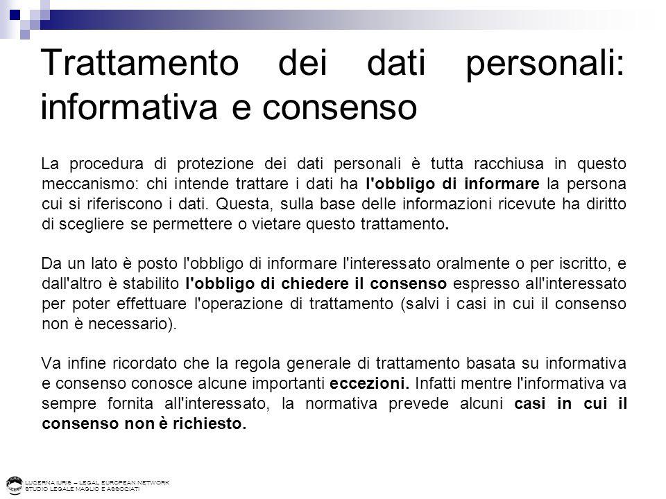 LUCERNA IURIS – LEGAL EUROPEAN NETWORK STUDIO LEGALE MAGLIO E ASSOCIATI Trattamento dei dati personali: informativa e consenso La procedura di protezi