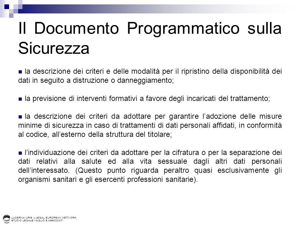 LUCERNA IURIS – LEGAL EUROPEAN NETWORK STUDIO LEGALE MAGLIO E ASSOCIATI Il Documento Programmatico sulla Sicurezza la descrizione dei criteri e delle