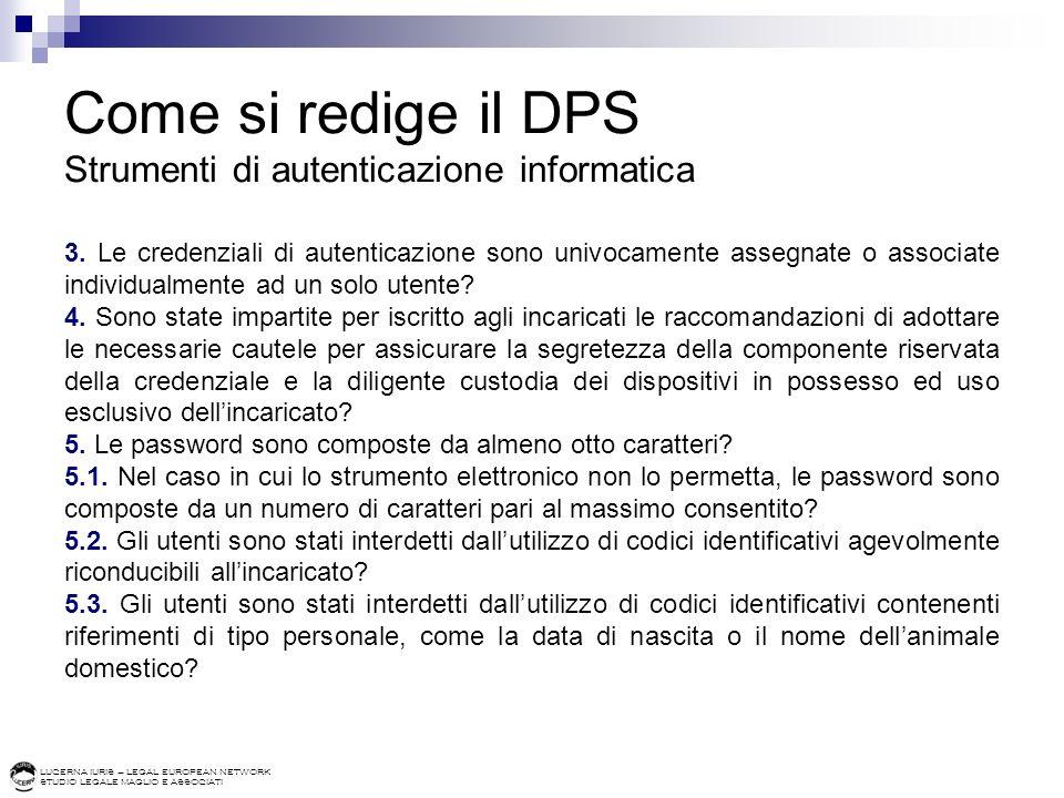 LUCERNA IURIS – LEGAL EUROPEAN NETWORK STUDIO LEGALE MAGLIO E ASSOCIATI Come si redige il DPS Strumenti di autenticazione informatica 3. Le credenzial