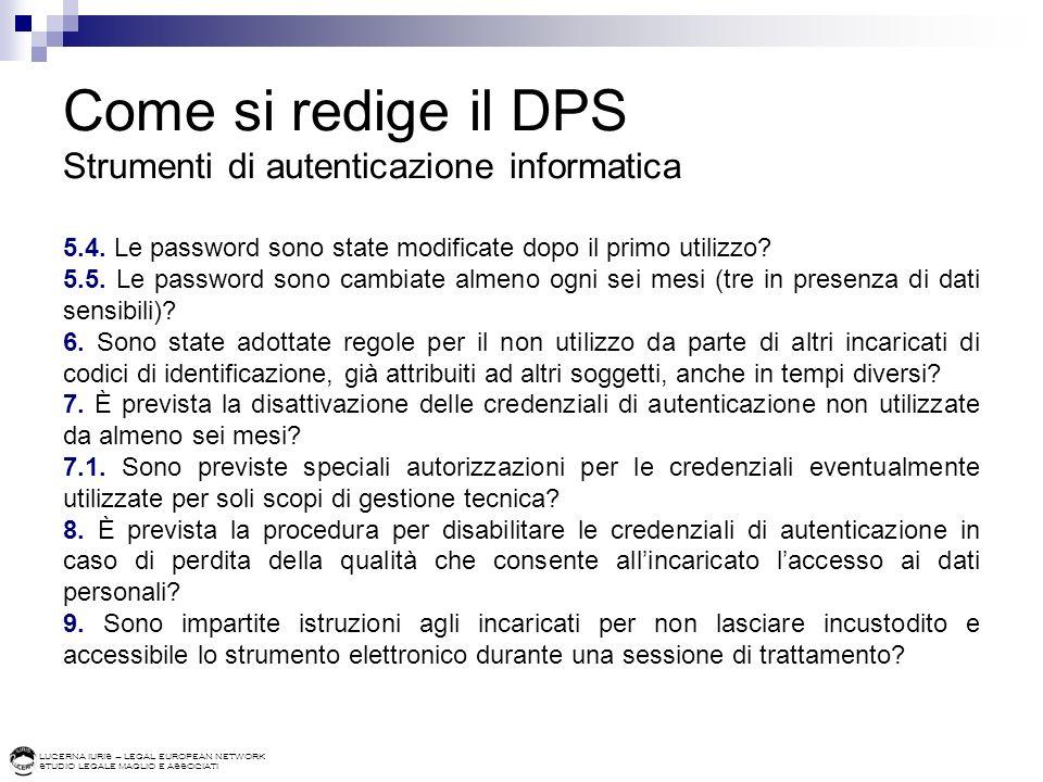 LUCERNA IURIS – LEGAL EUROPEAN NETWORK STUDIO LEGALE MAGLIO E ASSOCIATI Come si redige il DPS Strumenti di autenticazione informatica 5.4. Le password