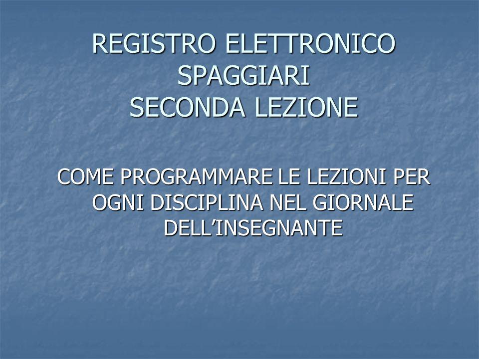 REGISTRO ELETTRONICO SPAGGIARI SECONDA LEZIONE COME PROGRAMMARE LE LEZIONI PER OGNI DISCIPLINA NEL GIORNALE DELLINSEGNANTE