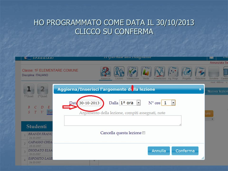 HO PROGRAMMATO COME DATA IL 30/10/2013 CLICCO SU CONFERMA