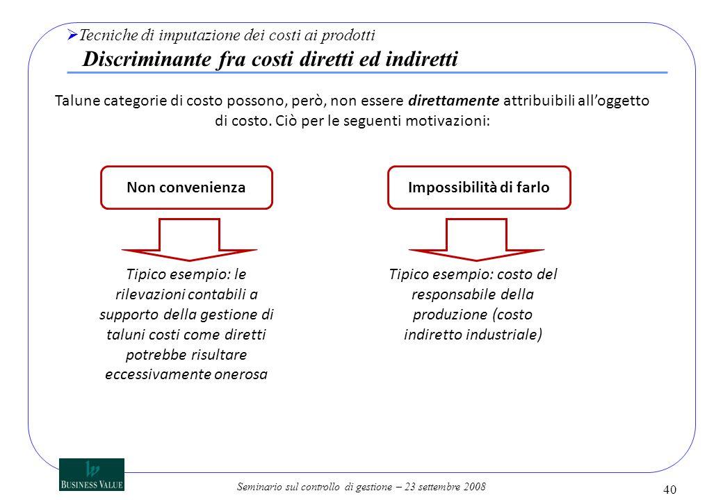 Seminario sul controllo di gestione – 23 settembre 2008 Talune categorie di costo possono, però, non essere direttamente attribuibili alloggetto di co