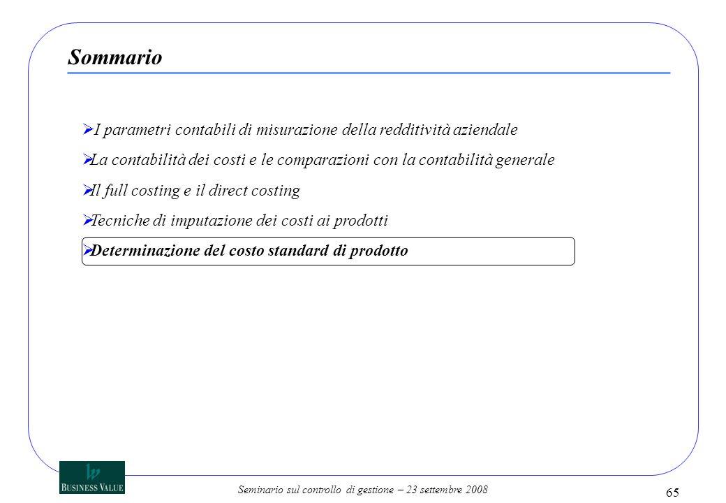 Seminario sul controllo di gestione – 23 settembre 2008 65 I parametri contabili di misurazione della redditività aziendale La contabilità dei costi e