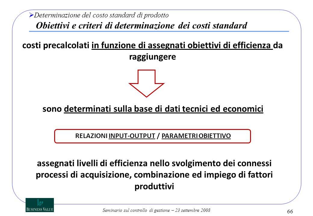 Seminario sul controllo di gestione – 23 settembre 2008 Determinazione del costo standard di prodotto Obiettivi e criteri di determinazione dei costi