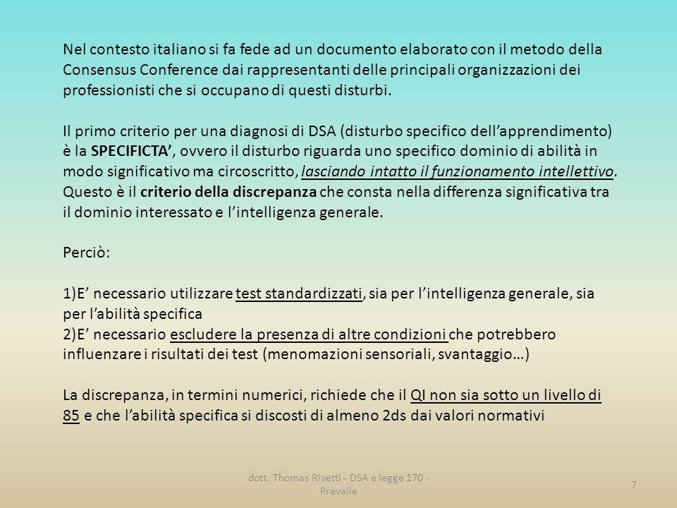 Nel contesto italiano si fa fede ad un documento elaborato con il metodo della Consensus Conference dai rappresentanti delle principali organizzazioni