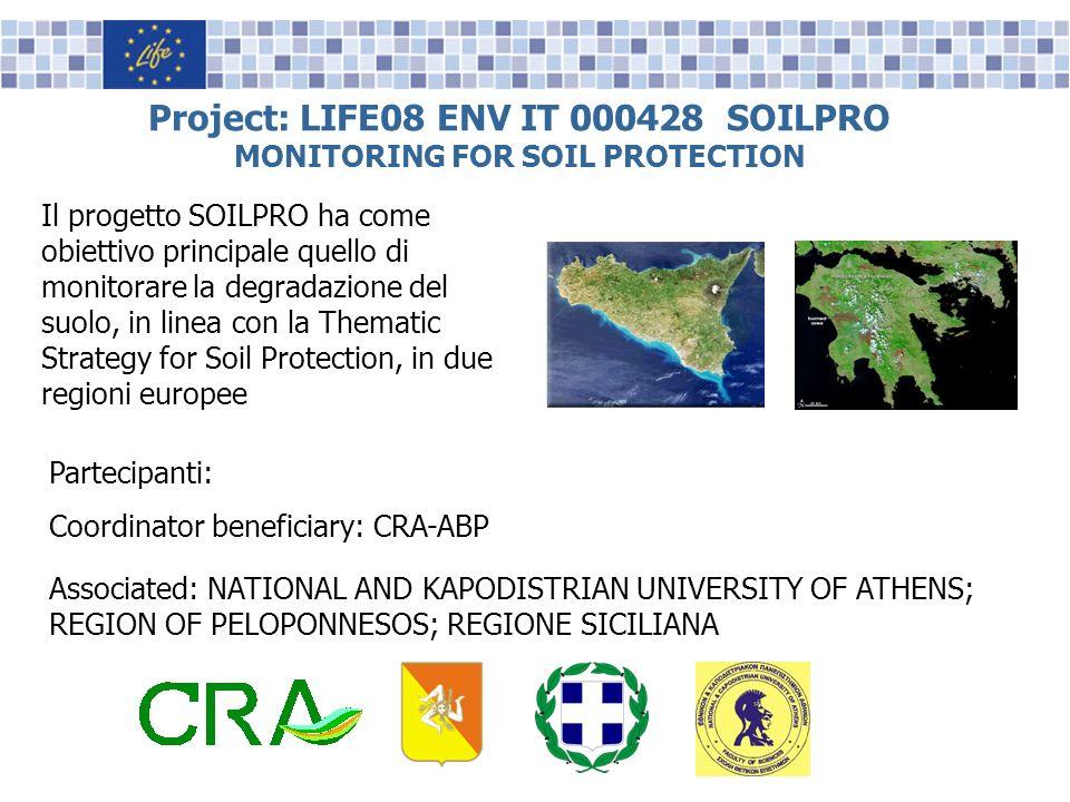Project: LIFE08 ENV IT 000428 SOILPRO MONITORING FOR SOIL PROTECTION Il progetto SOILPRO ha come obiettivo principale quello di monitorare la degradaz